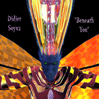 Didier Soyuz Beneath You